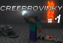 Creeprovinky #1 - Od znovu!