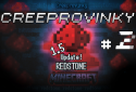 Creeprovinky #2 - Redstone lenstv